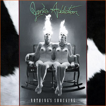 Nothing's shocking de Jane's addiction.