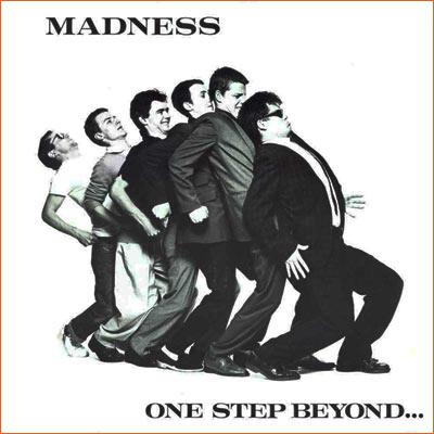 One step beyond... de Madness.