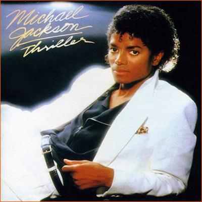 Thriller de Michael Jackson.